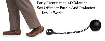 Early Termination of Colorado Sex Offender Parole And Probation - How It Works
