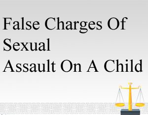 False Charges Of Sexual Assault On A Child